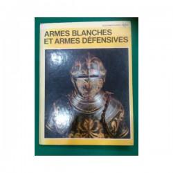 Les armes blanches et armes defensives